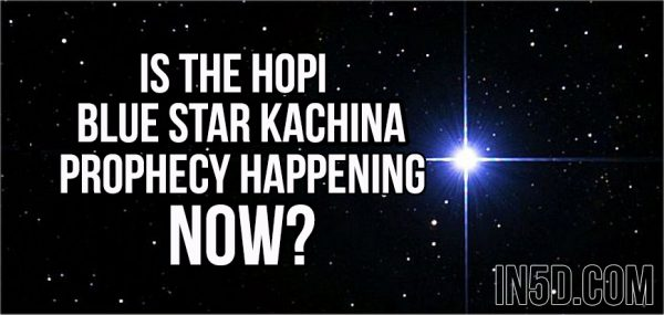 Is The Hopi Blue Star Kachina Prophecy Happening NOW ...