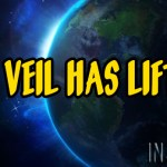 The Veil Has Lifted!