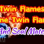 Twin Flames, Divine Twin Flames, And Soul Mates