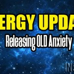 Energy Update – Releasing OLD Anxiety
