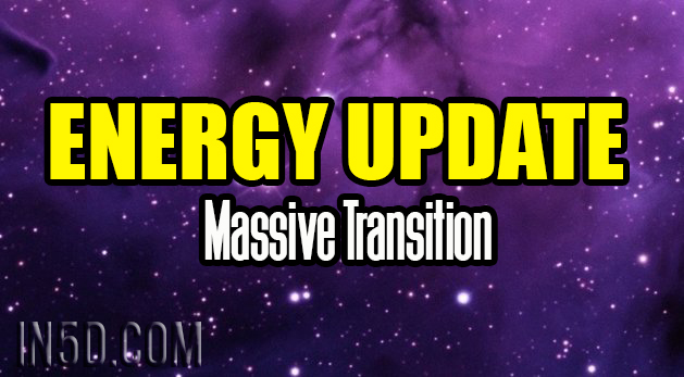 Energy Update - Massive Transition