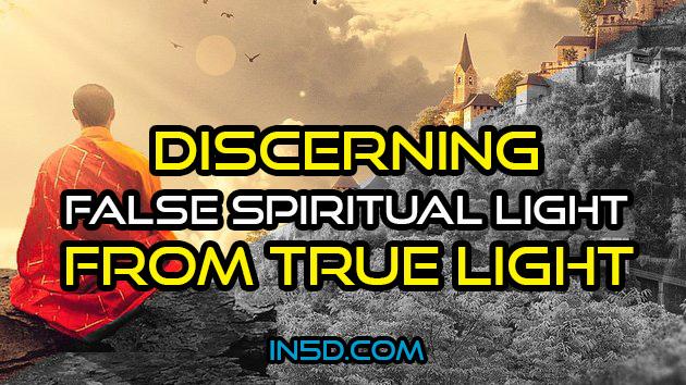 How Do We Discern False Spiritual Light From True Light?