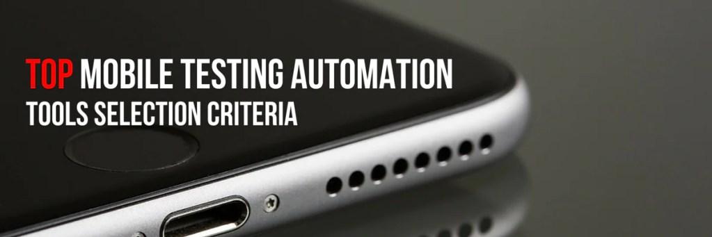 Mobile Testing Tools Selection Criteria
