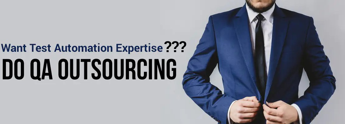 Want Test Automation Expertise? Do QA Outsourcing