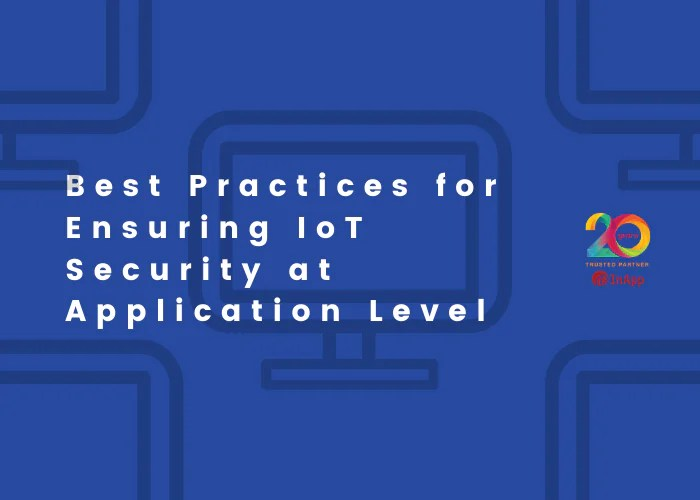 Infographics-Best-Practises-for-Ensuring-IoT-Security-at-Application-Level-FI