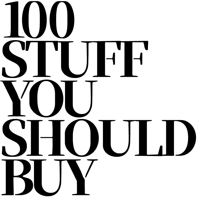 100 STUFF YOU SHOULD BUY