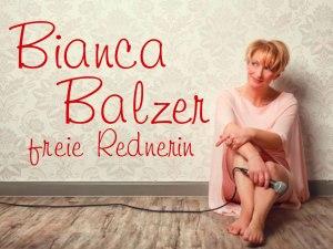 Freie Rednerin Bianca Balzer