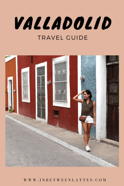 Valladolid Mexico Travel Guide - In Between Lattes Blog (2)