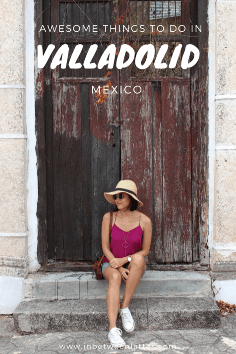 Valladolid Mexico Travel Guide - In Between Lattes Blog