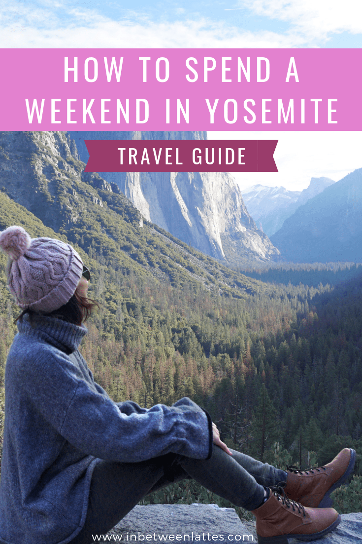 How to spend a weekend in Yosemite