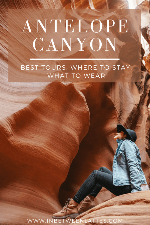 Antelope Canyon_ Best Tours, Where to Stay, What to Wear. Travel Guide _ IN BETWEEN LATTES