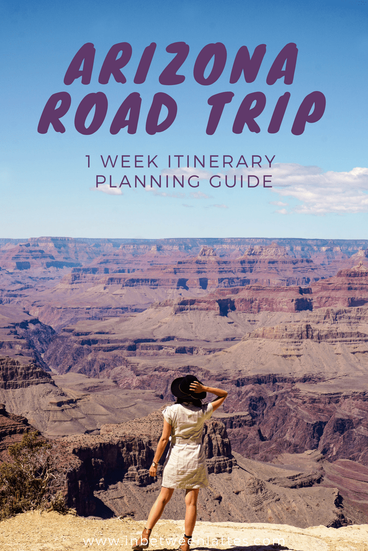 Arizona Roadtrip 1 week itinerary planning guide_ IN BETWEEN LATTES