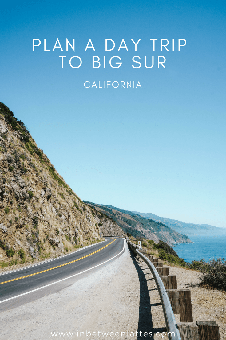 PLAN A DAY TRIP TO BIG SUR_ IN BETWEEN LATTES