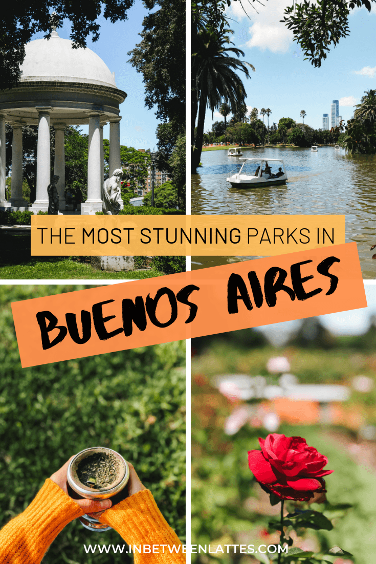 The most stunning parks in Buenos Aires Argentina by travel blog In Between Lattes