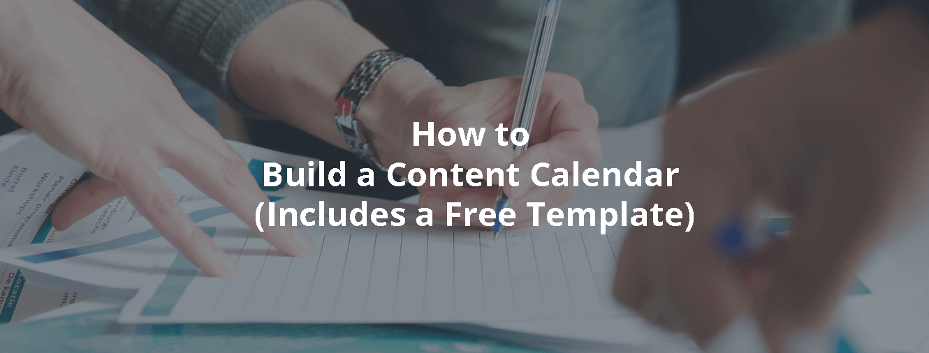 How to Build a Content Calendar (Includes a Free Template)