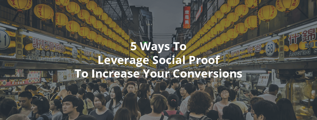 5 Ways To Leverage Social Proof To Increase Your Conversions