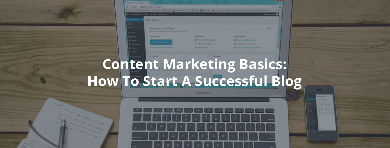 Content Marketing Basics: How To Start A Successful Blog