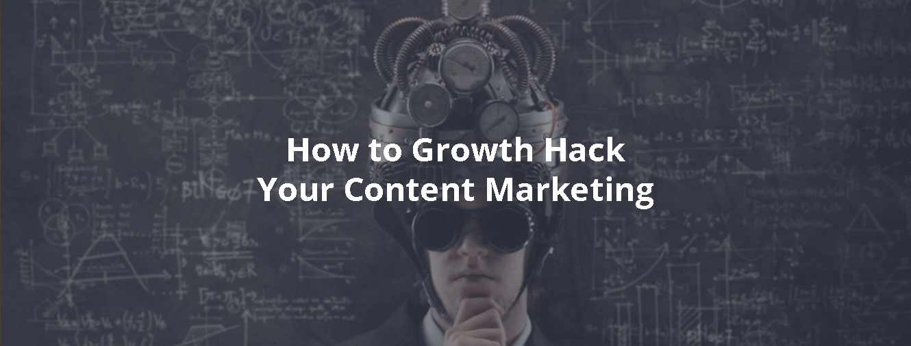 How to Growth Hack Your Content Marketing