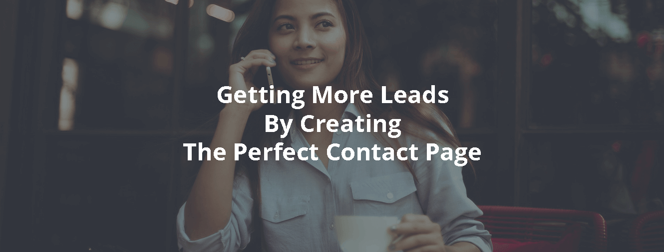 Getting More Leads By Creating The Perfect Contact Page