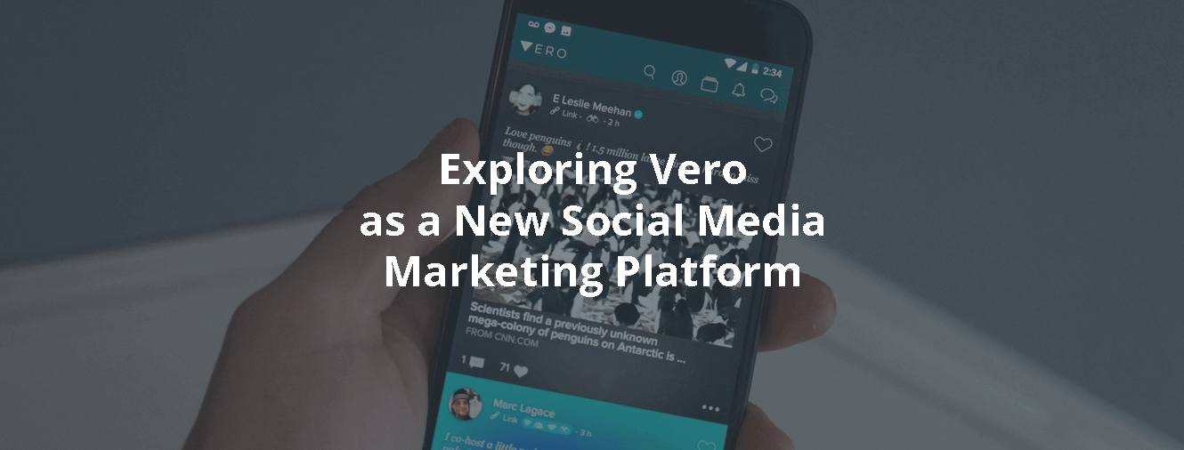 Exploring Vero as a New Social Media Marketing Platform