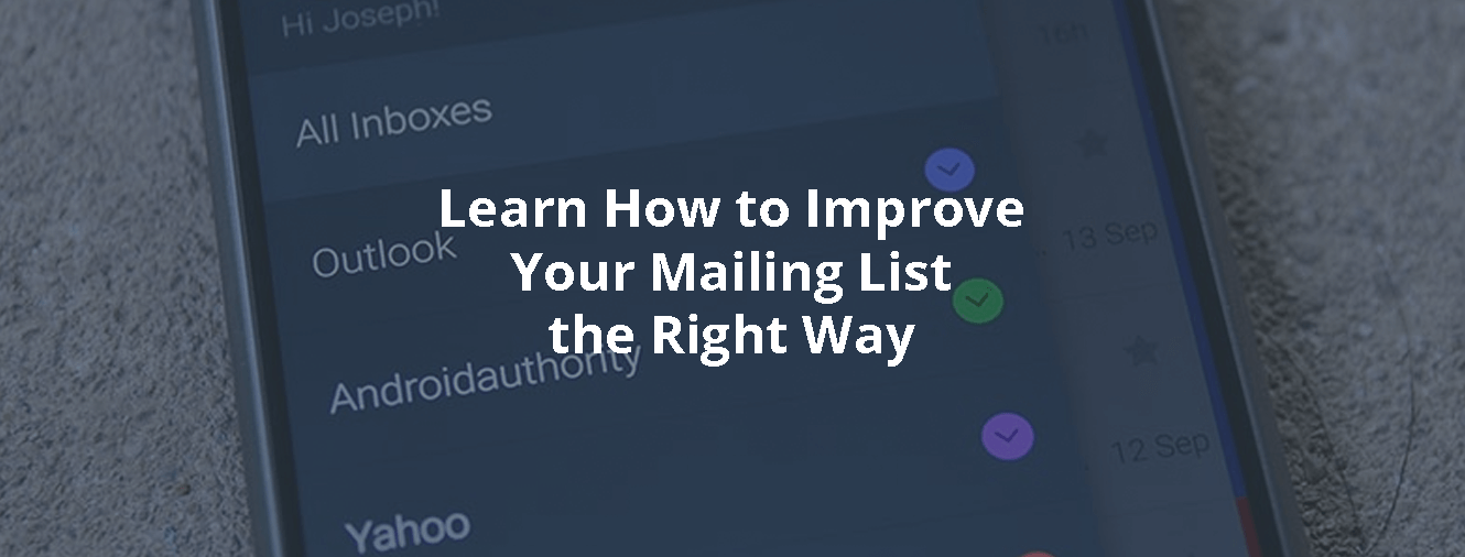 Learn How to Improve Your Mailing List the Right Way
