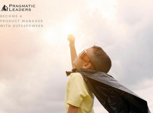Pragmatic Leaders: On A Mission To Bring Product Management And Product Managers To The Mainstream