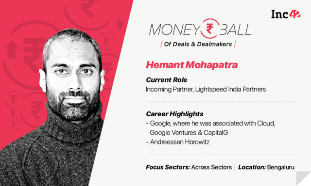 MoneyBall: Lightspeed India's Hemant Mohapatra Is Not Shy Of Chasing Down 'Compelling' Deals
