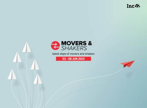 Movers And Shakers Of The Week [3-8 June]