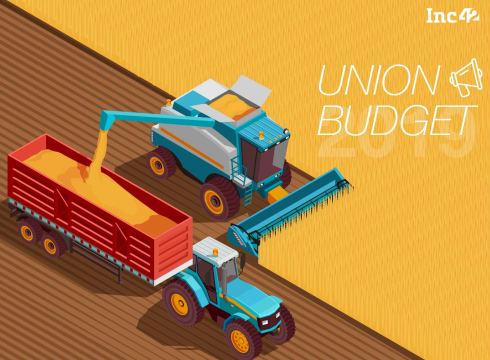Union Budget 2019: Agritech Startups Call On Govt To Address Structural Issues In Ecosystem