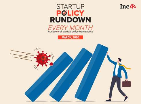 Startup Policy Rundown: Startups Demand Financial Aid To Survive Covid-19 Fallout
