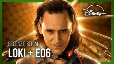 Loki - Recenzie Serial + Reactie Episod 6 (SPOILERS)