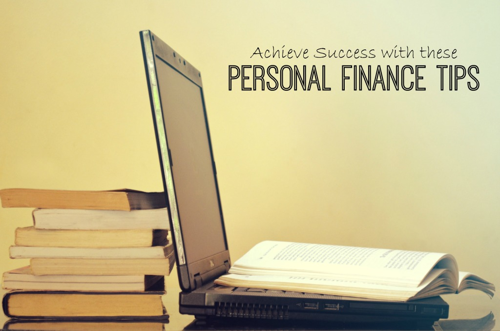 Achieve Success Faster With These Personal Finance Tips
