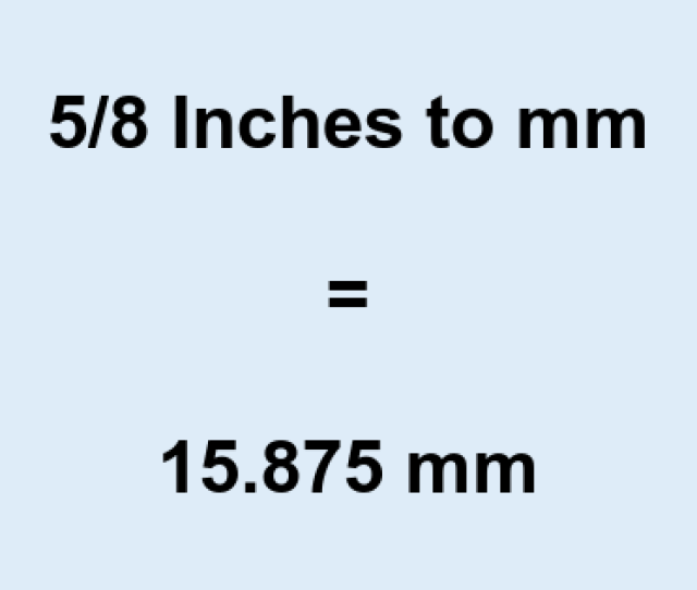 But What About 5 8 Inch In Decimal 5 8 Inch To Decimal Is 0 625 E2 80 B3