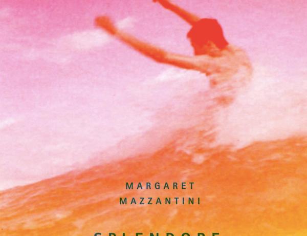 splendore-margaret-mazzantini-recensione