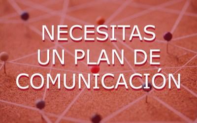 Por qué necesitas un plan de comunicación