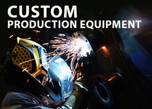 Custom Production Equipment
