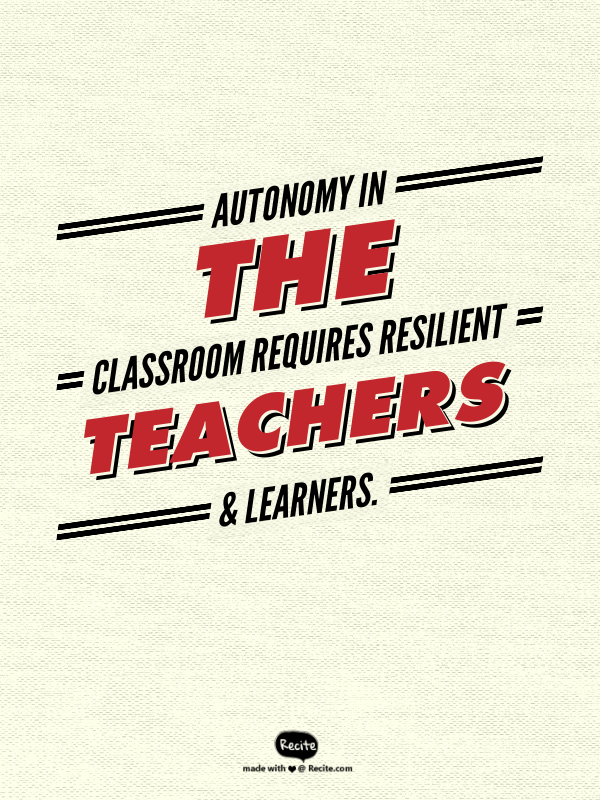 teacher autonomy require resilient teachers and learners