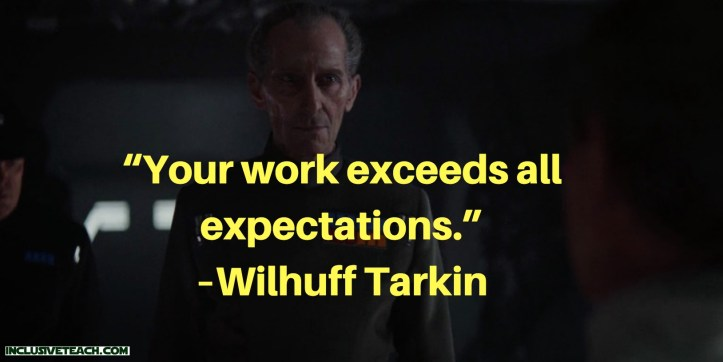 """Your work exceeds all expectations."" – Wilhuff Tarkin quote.jpg"