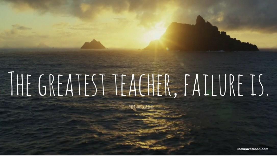 The greatest teacher, failure is yoda Star Wars quote