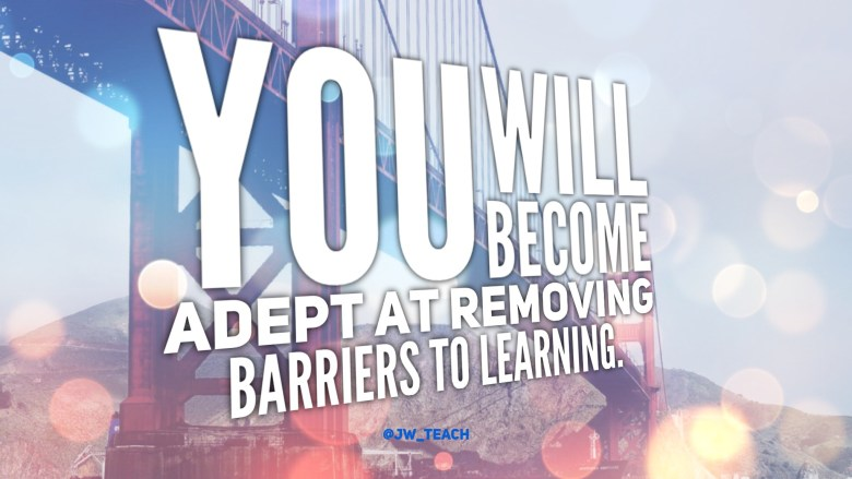 A quote about special education You will become adept at removing barriers to learning quote