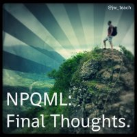 NPQML: Final Reflection.