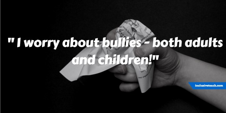 I worry about bullies - both adults and children!.jpg