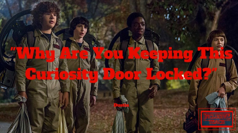 Why Are You Keeping This Curiosity Door Locked_ Stranger things quote