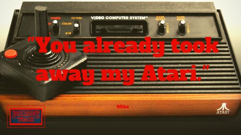 You already took away my Atari Stranger things quote.jpg