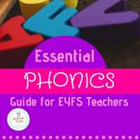 An Essential Guide to Teaching Phonics in Early Years