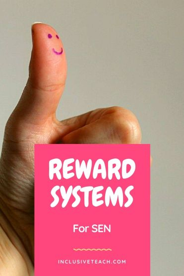 Reward systems for sen pupils