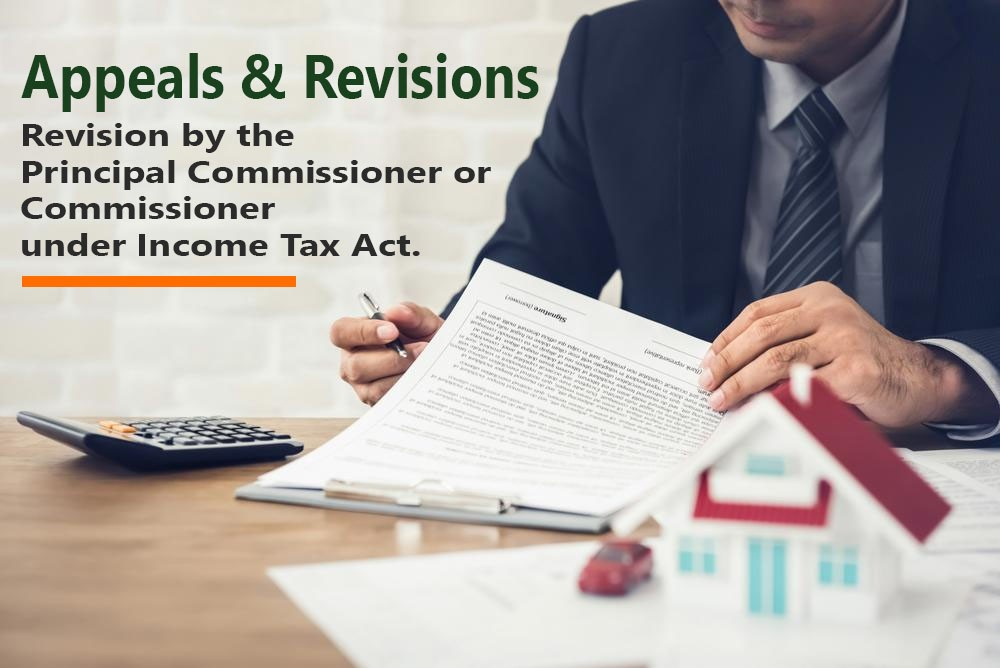 Revision by the Principal Commissioner or Commissioner under Income Tax Act.