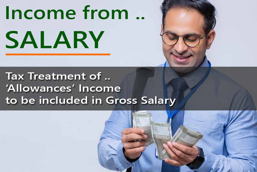 Tax Treatment of 'Allowances' Income to  be included in Gross Salary- for computing Salary Income