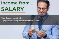 Tax Treatment of  'Approved Superannuation Fund' – for computing Salary income