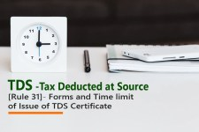 [Rule 31]- Forms and Time limit of Issue of TDS Certificate